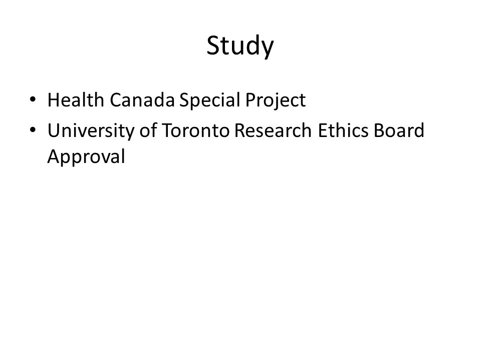 Study Health Canada Special Project University of Toronto Research Ethics Board Approval