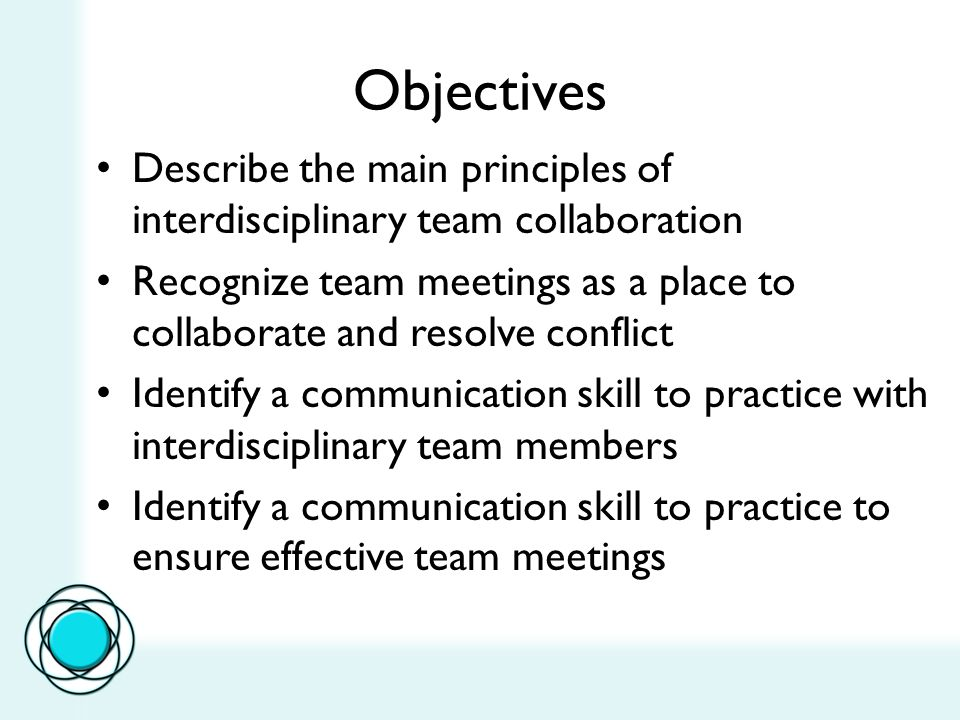 Interdisciplinary Collaboration Sharing resources Shared power Respect credibility/expertise Focus on task and relational communication