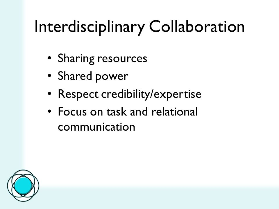 Model of Interdisciplinary Collaboration Interdependence & flexibility – Characterized by interaction in order to: Accomplish Goals and Share information Maintain flexibility for each new case –Psychospiritual care (Grey, 1996) : – meets psychosocial, spiritual, and coping needs of patients/families laboring with terminal illness Grey, R.