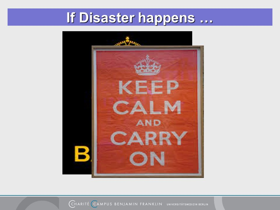 If Disaster happens …