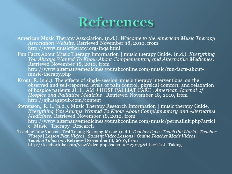 American Music Therapy Association. (n.d.). Welcome to the American Music Therapy Association Website. Retrieved November 18, 2010, from http://www.mu