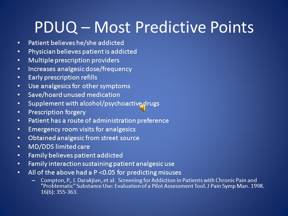 PDUQ For diagnosing CURRENT drug misuse Gold standard Certain questions more indicative Self report form less effective