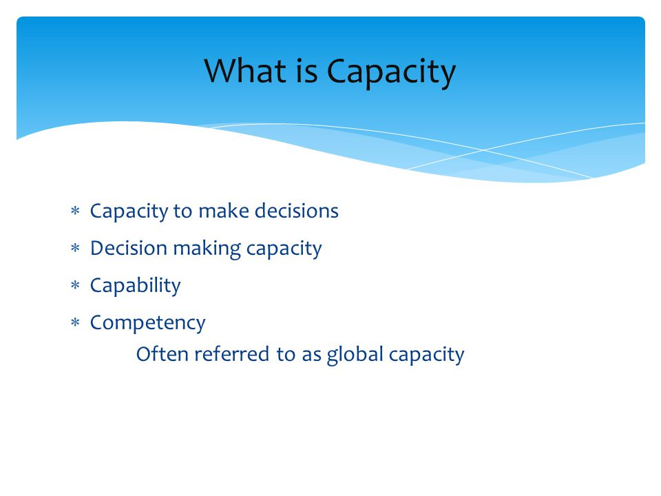 Assessing Capacity By Steven M. Crocker, Ph.D.