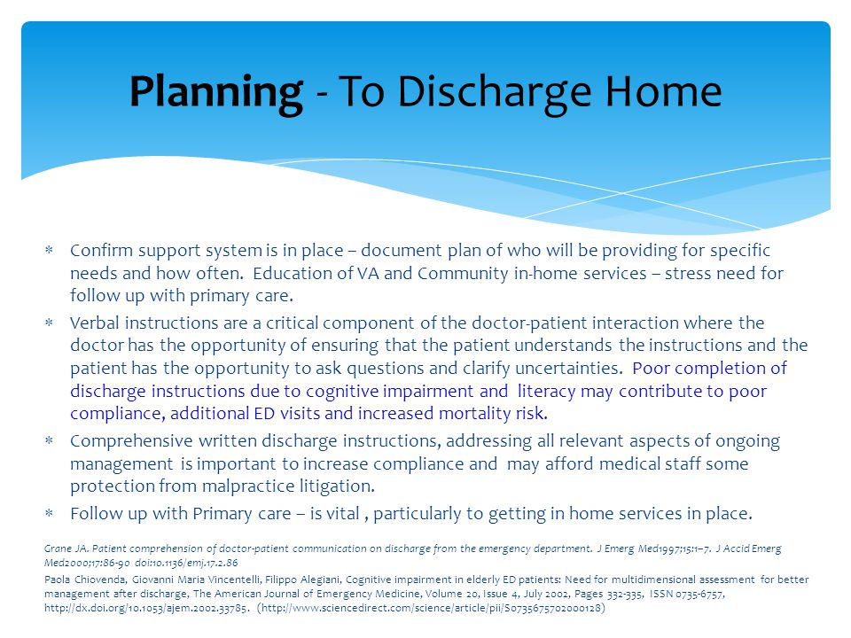 Discussion – Include the Patient's Health Care Surrogate in the Process  Sharing the findings of evaluation and recommendations for safe discharge.