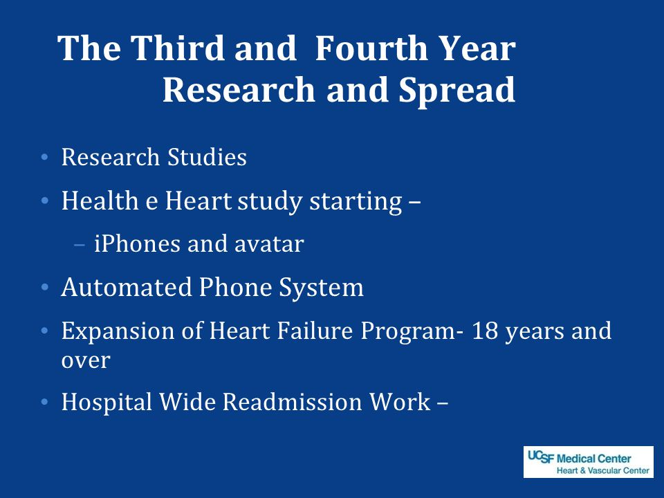 The Third and Fourth Year Research and Spread Research Studies Health e Heart study starting – –iPhones and avatar Automated Phone System Expansion of