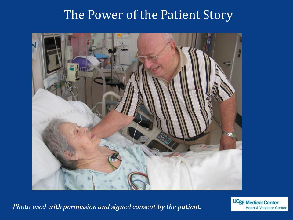 Photo used with permission and signed consent by the patient. The Power of the Patient Story