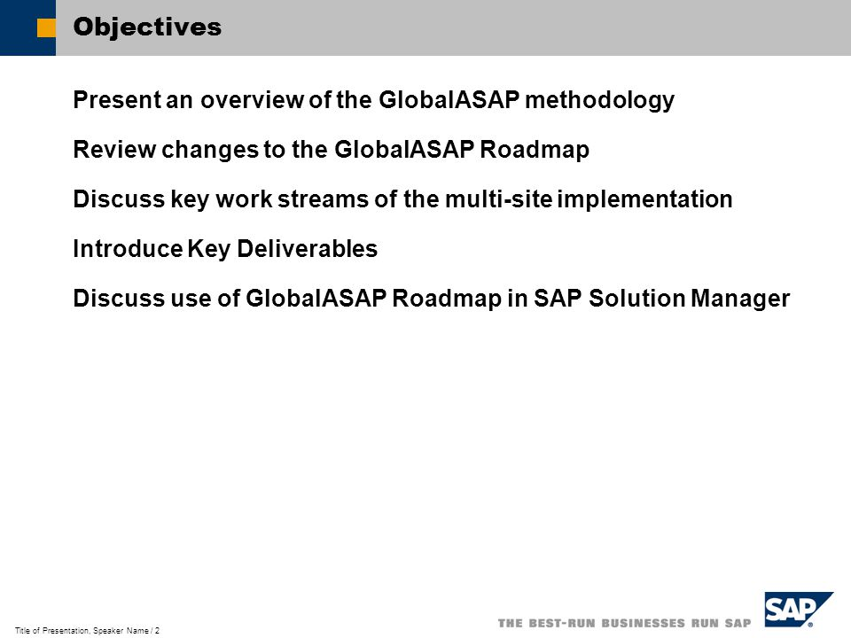 Title of Presentation, Speaker Name / 13 Key differences between traditional and new approaches In new approach template is developed and fine tuned during the template project, at the same time the pilot site is brought live In the new approach the template project team needs to consist of the template team Fully aligned with process supported by SAP Solution Manager