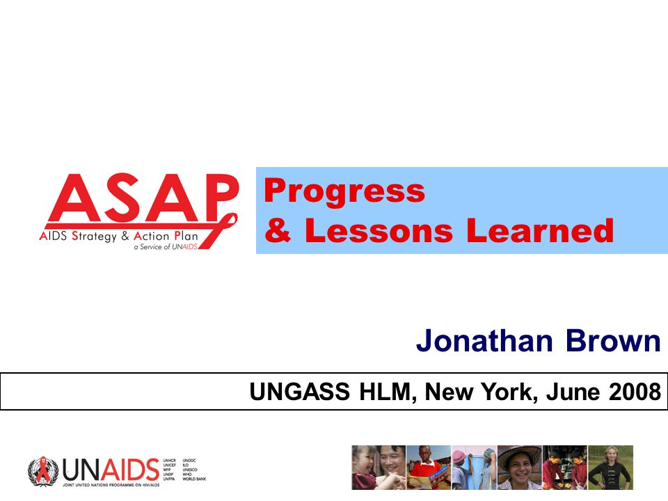1 Jonathan Brown UNGASS HLM, New York, June 2008 Progress & Lessons Learned