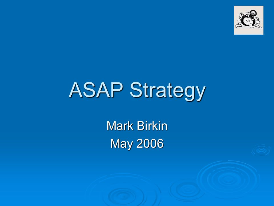 ASAP Strategy Mark Birkin May 2006