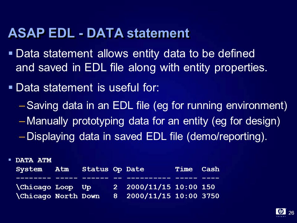 26 ASAP EDL - DATA statement  Data statement allows entity data to be defined and saved in EDL file along with entity properties.