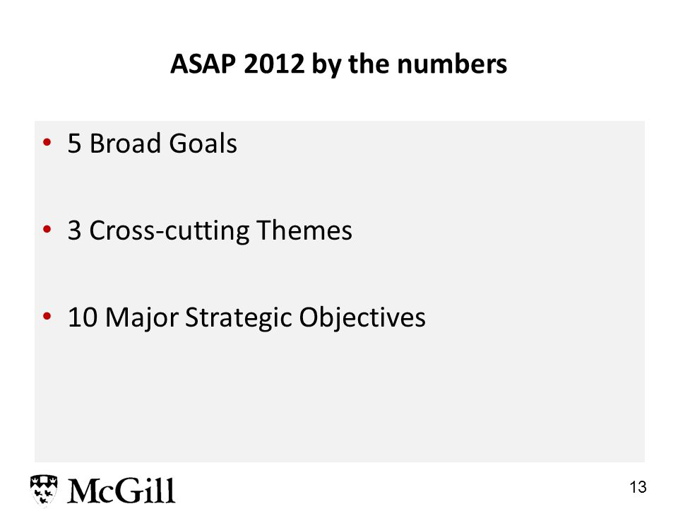 13 ASAP 2012 by the numbers 5 Broad Goals 3 Cross-cutting Themes 10 Major Strategic Objectives