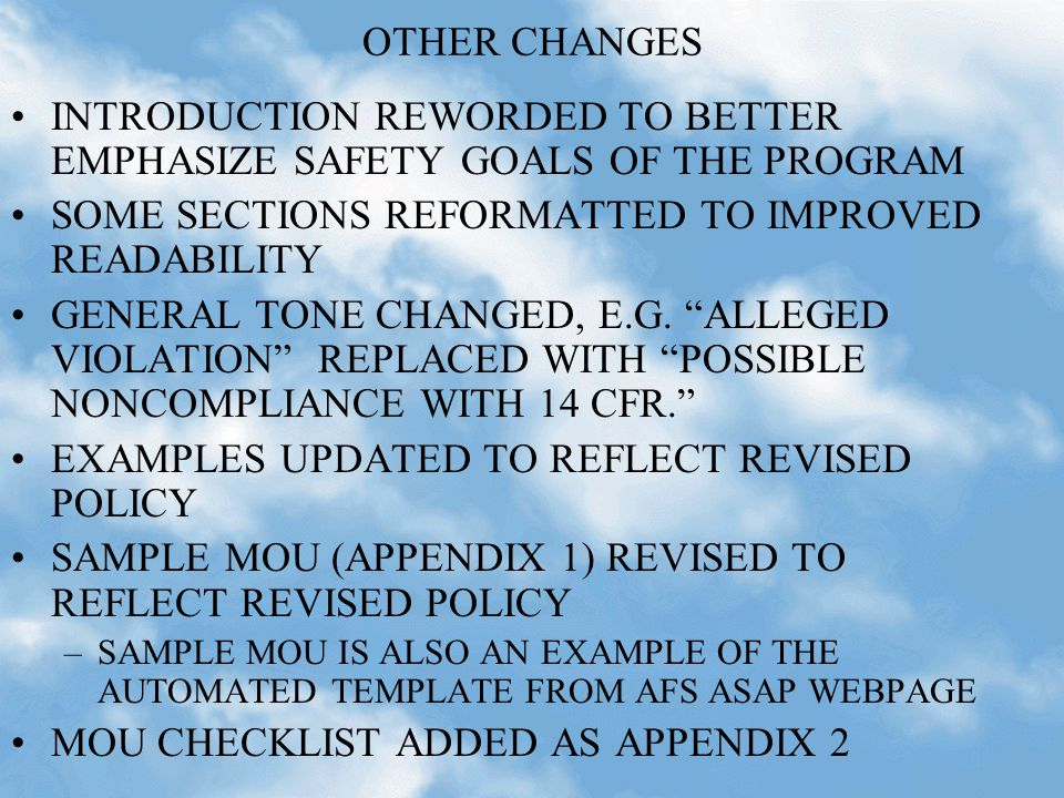 OTHER CHANGES INTRODUCTION REWORDED TO BETTER EMPHASIZE SAFETY GOALS OF THE PROGRAM SOME SECTIONS REFORMATTED TO IMPROVED READABILITY GENERAL TONE CHANGED, E.G.