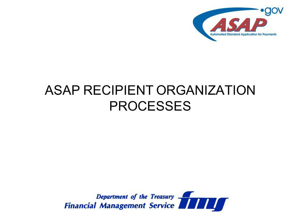 ASAP RECIPIENT ORGANIZATION PROCESSES