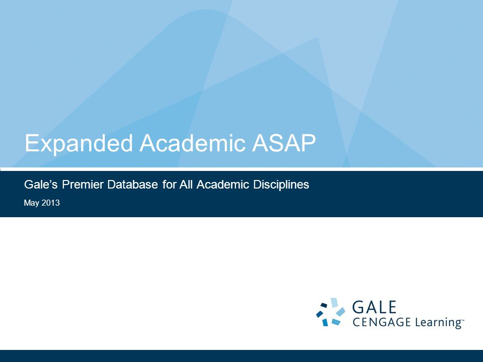 May 2013 Expanded Academic ASAP Gale's Premier Database for All Academic Disciplines