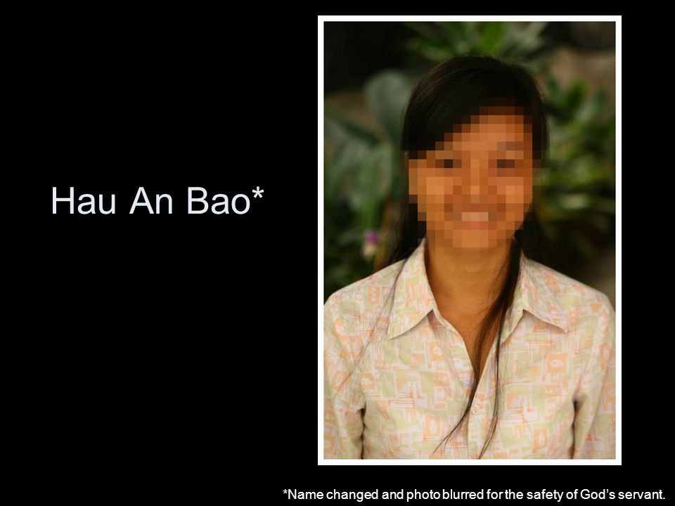 Hau An Bao* *Name changed and photo blurred for the safety of God's servant.