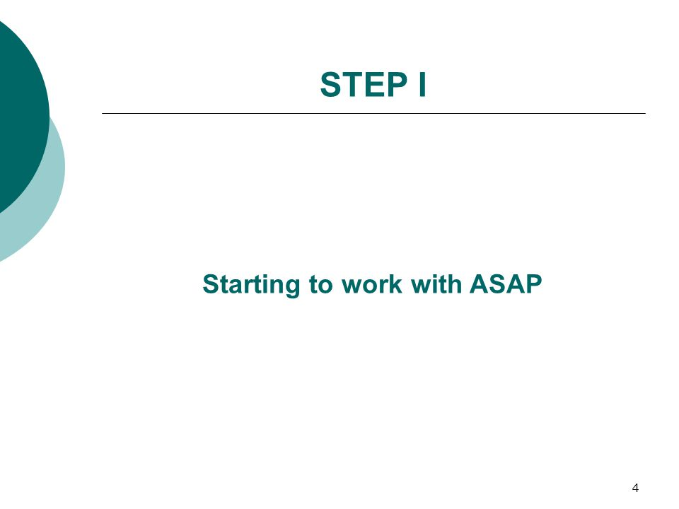 4 STEP I Starting to work with ASAP