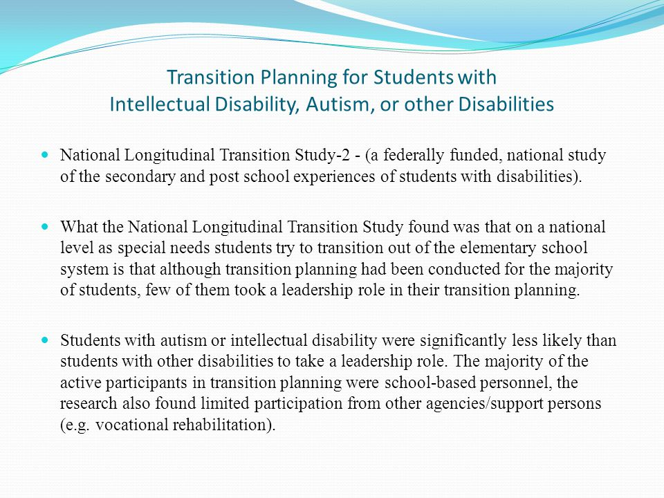 Transition Planning for Students with Intellectual Disability, Autism, or other Disabilities National Longitudinal Transition Study-2 - (a federally f