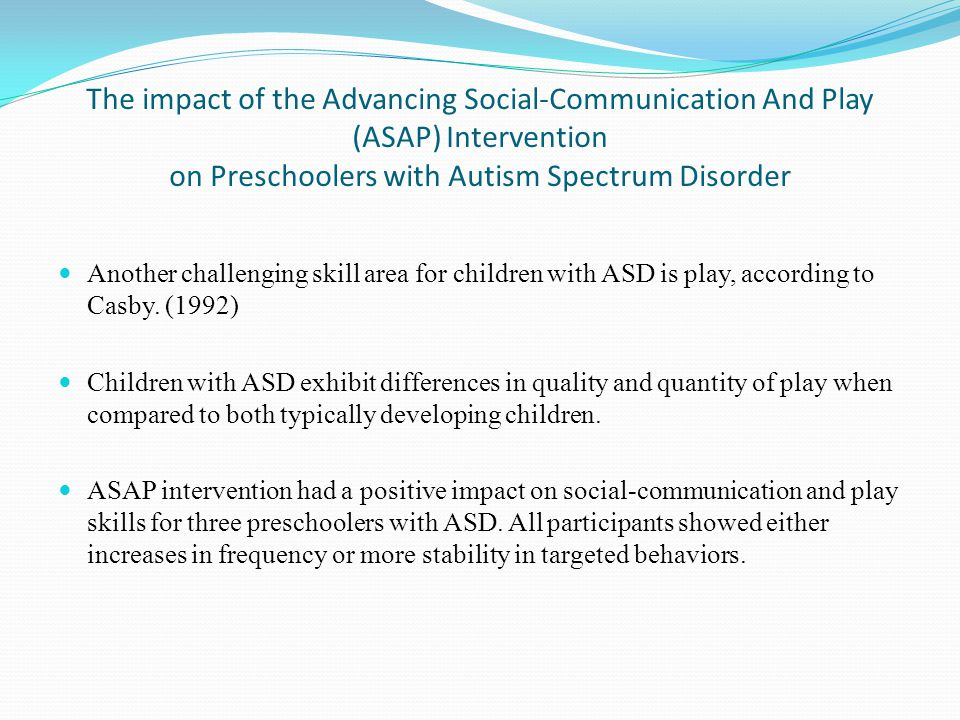 ASAP Continued… ASAP intervention The ASAP intervention (ASAP; Watson et al., 2009) was developed as part of an intervention development grant funded by the U.S.