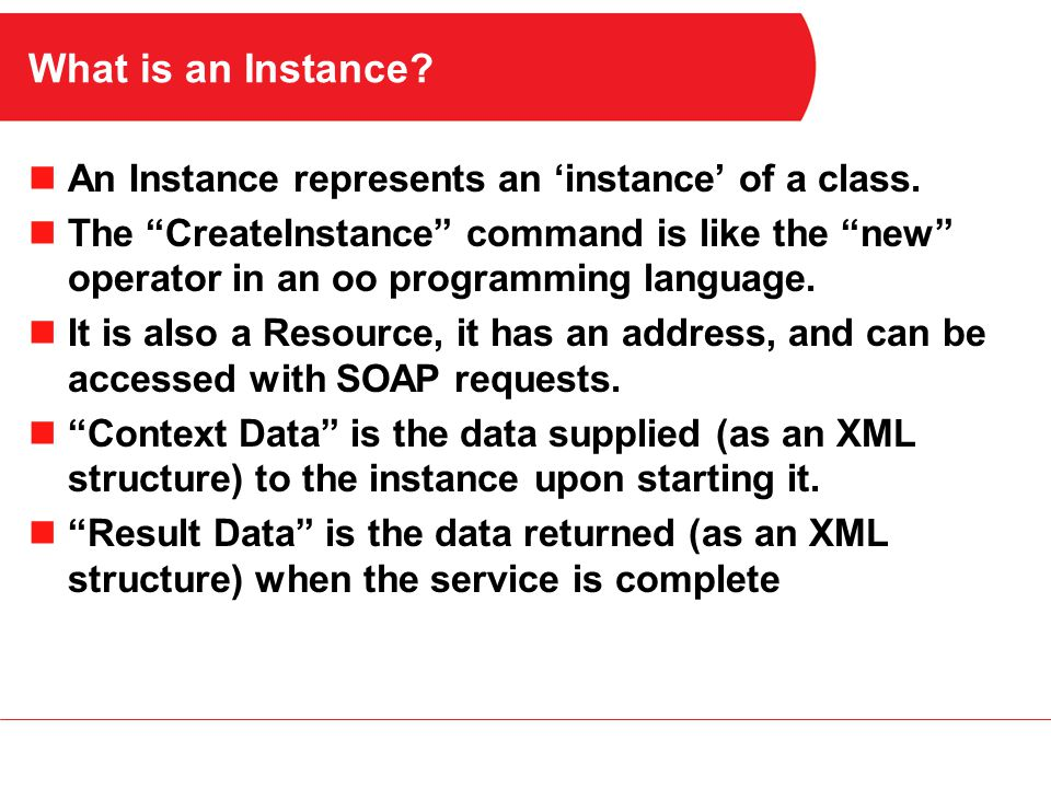 What is an Instance. An Instance represents an 'instance' of a class.