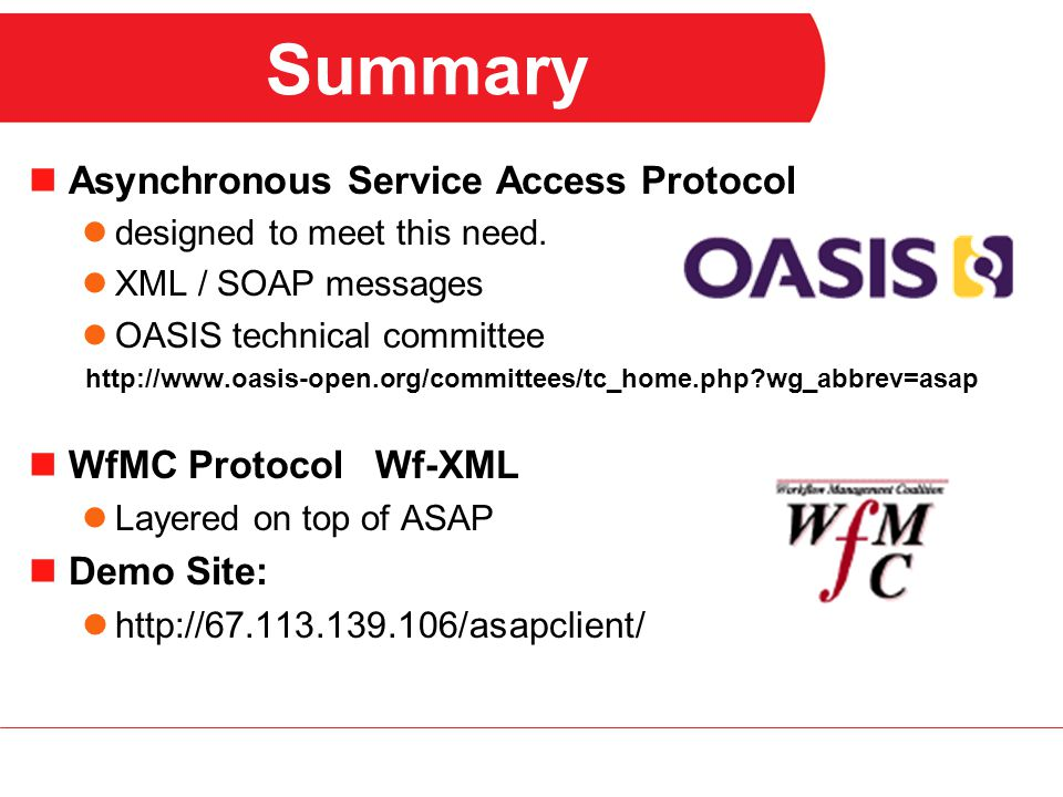 Summary Asynchronous Service Access Protocol designed to meet this need.