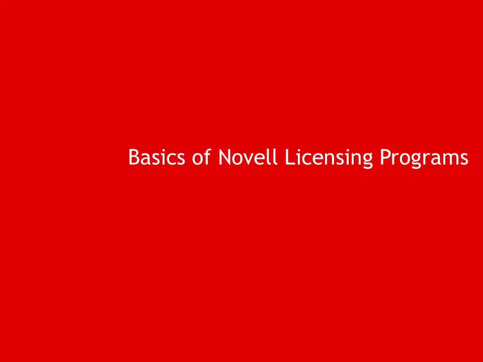 Basics of Novell Licensing Programs