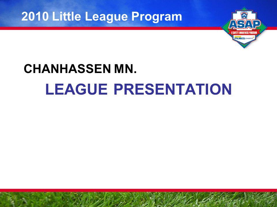 CHANHASSEN MN. LEAGUE PRESENTATION 2010 Little League Program