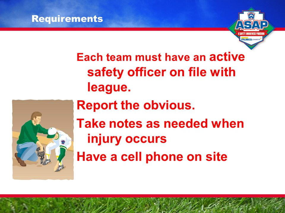 Each team must have an active safety officer on file with league.