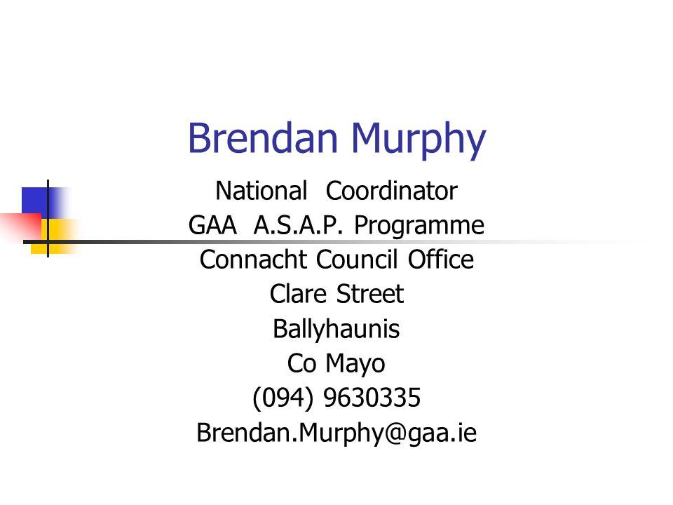 Brendan Murphy National Coordinator GAA A.S.A.P.