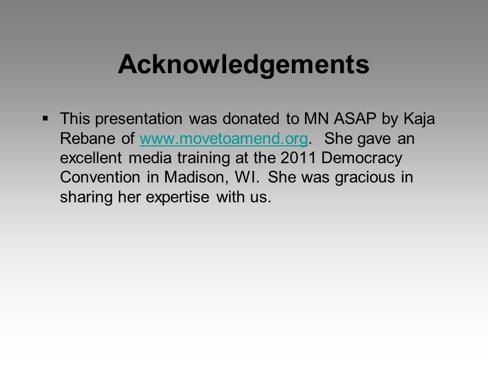 Acknowledgements  This presentation was donated to MN ASAP by Kaja Rebane of www.movetoamend.org.