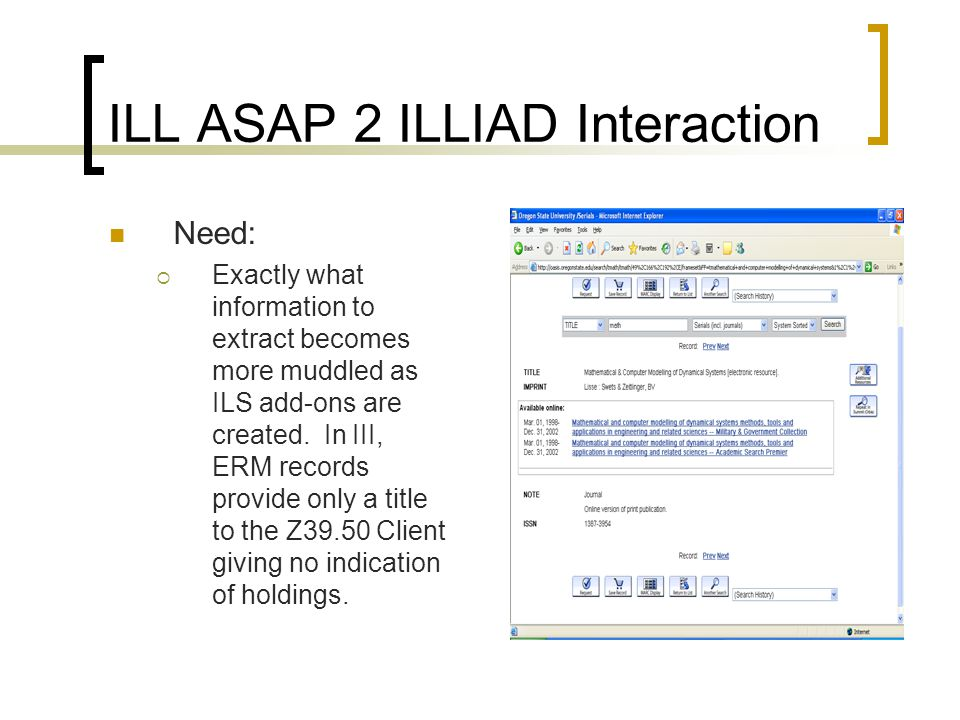 ILL ASAP 2 ILLIAD Interaction Need:  Exactly what information to extract becomes more muddled as ILS add-ons are created.