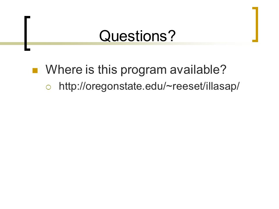 Questions Where is this program available  http://oregonstate.edu/~reeset/illasap/