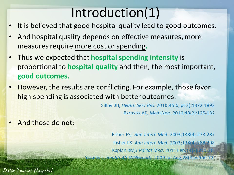 Introduction(1) It is believed that good hospital quality lead to good outcomes.