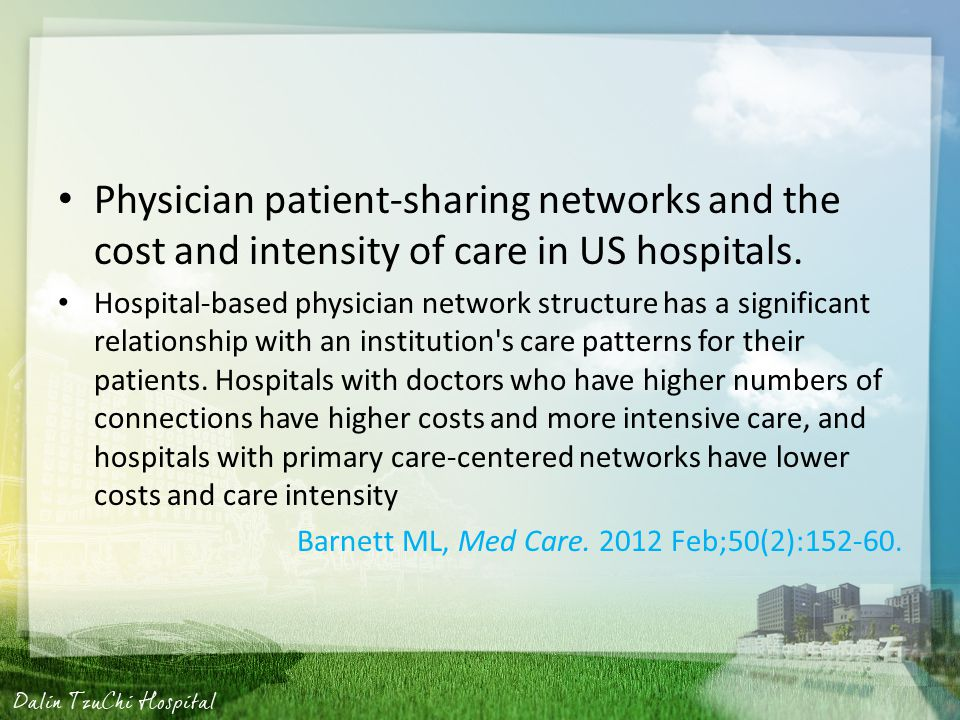 Physician patient-sharing networks and the cost and intensity of care in US hospitals.