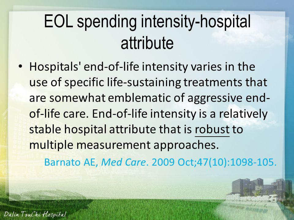 Hospital Spending Index The primary exposure measure was the hospital end-of-life expenditure index (EOL-EI), calculated as the mean adjusted spending per capita on hospital, emergency department (ED), and physician services provided to decedents in their last 6 months in their life in our study.