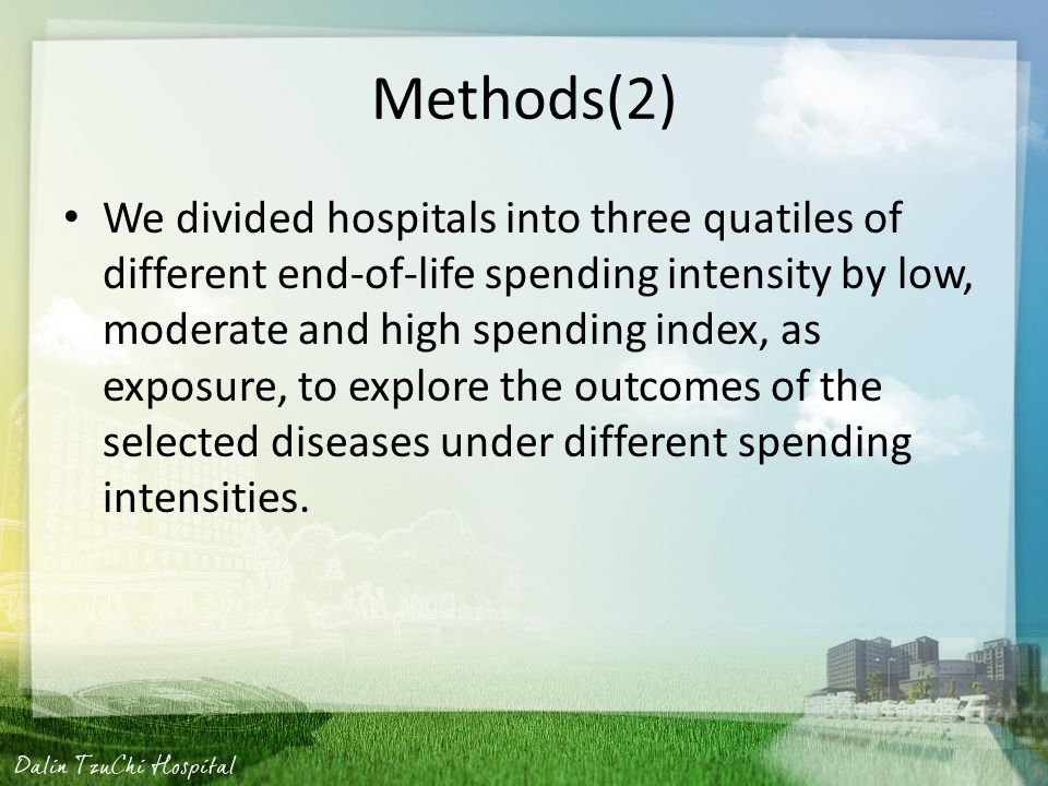 Methods(2) We divided hospitals into three quatiles of different end-of-life spending intensity by low, moderate and high spending index, as exposure, to explore the outcomes of the selected diseases under different spending intensities.