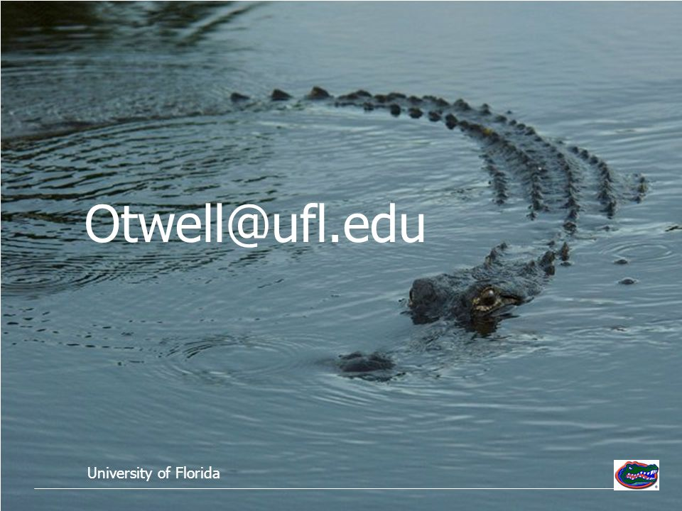 Otwell@ufl.edu University of Florida
