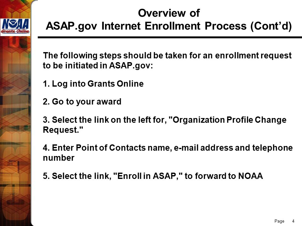 Page 5 Overview of ASAP.gov Internet Enrollment Process (Cont'd) After the Point of Contacts information is entered, select the button, save and start workflow. This will take you to another page.