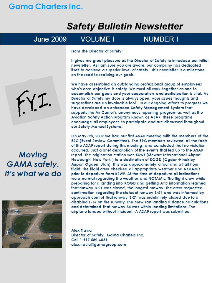 O Moving GAMA safely. It's what we do June 2009 VOLUME I NUMBER I From The Director of Safety: It gives me great pleasure as the Director of Safety to