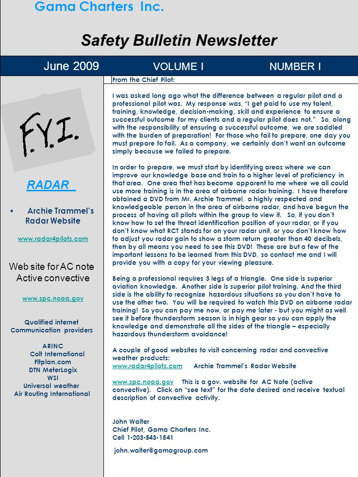 O June 2009 VOLUME I NUMBER I From the Chief Pilot: I was asked long ago what the difference between a regular pilot and a professional pilot was.
