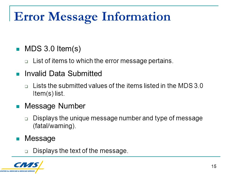 15 Error Message Information MDS 3.0 Item(s)  List of items to which the error message pertains.