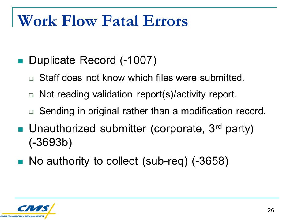 26 Work Flow Fatal Errors Duplicate Record (-1007)  Staff does not know which files were submitted.