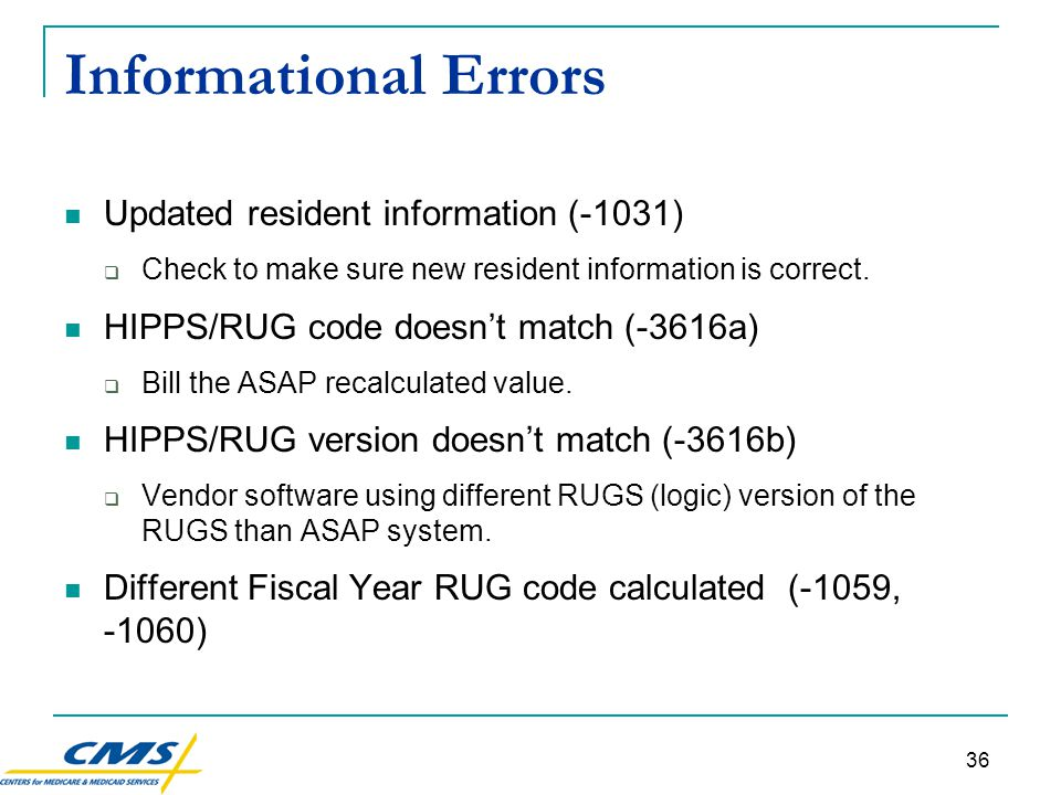 36 Informational Errors Updated resident information (-1031)  Check to make sure new resident information is correct.