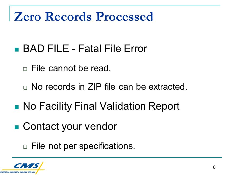 7 One or More Records Processed Facility Final Validation Report (FFVR)  Automatically generated.