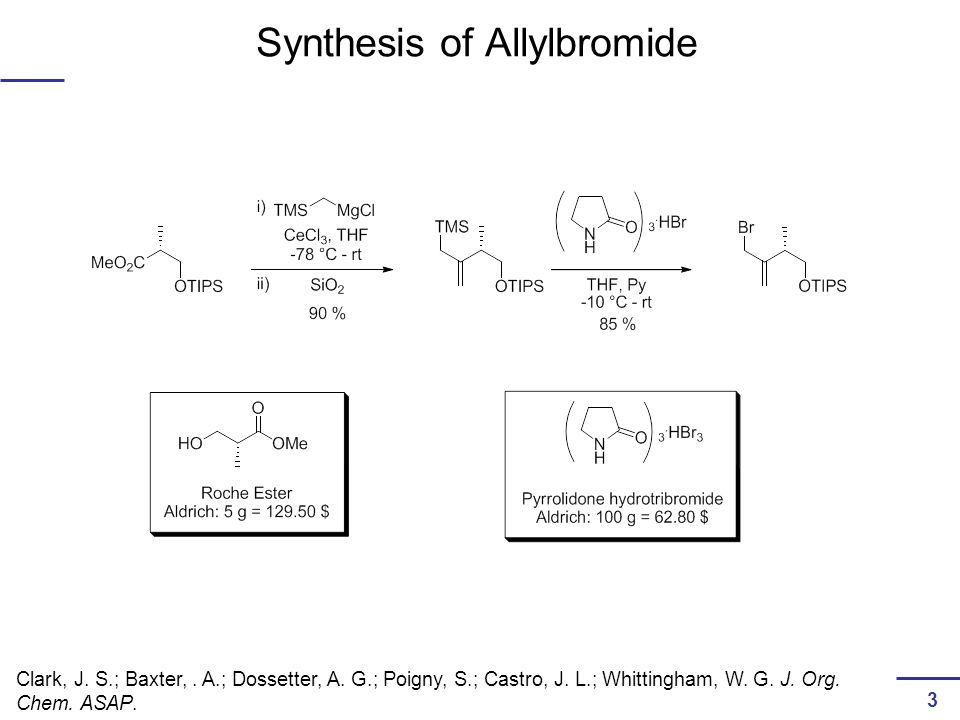 Synthesis of Allylbromide Clark, J. S.; Baxter,. A.; Dossetter, A.