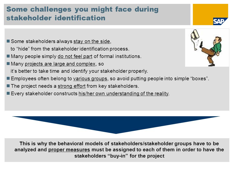 """Some challenges you might face during stakeholder identification Some stakeholders always stay on the side, to """"hide"""" from the stakeholder identificat"""