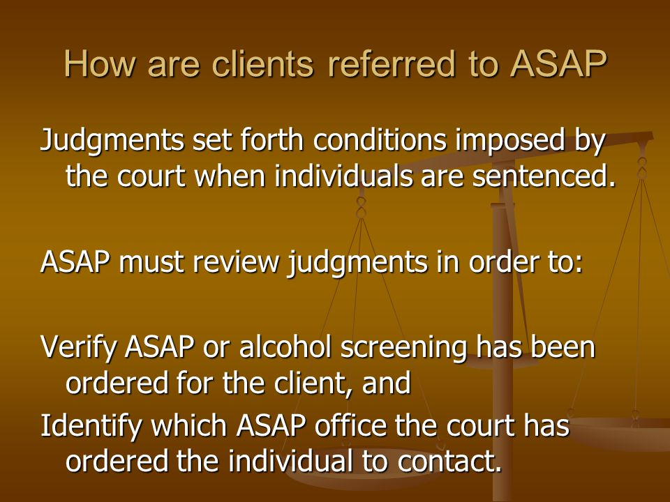 Self Referral Clients Can start the ASAP process before being ordered to do so by the court.