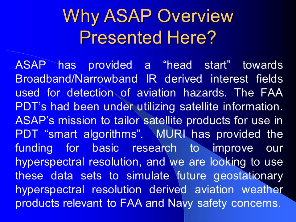 Why ASAP Overview Presented Here.