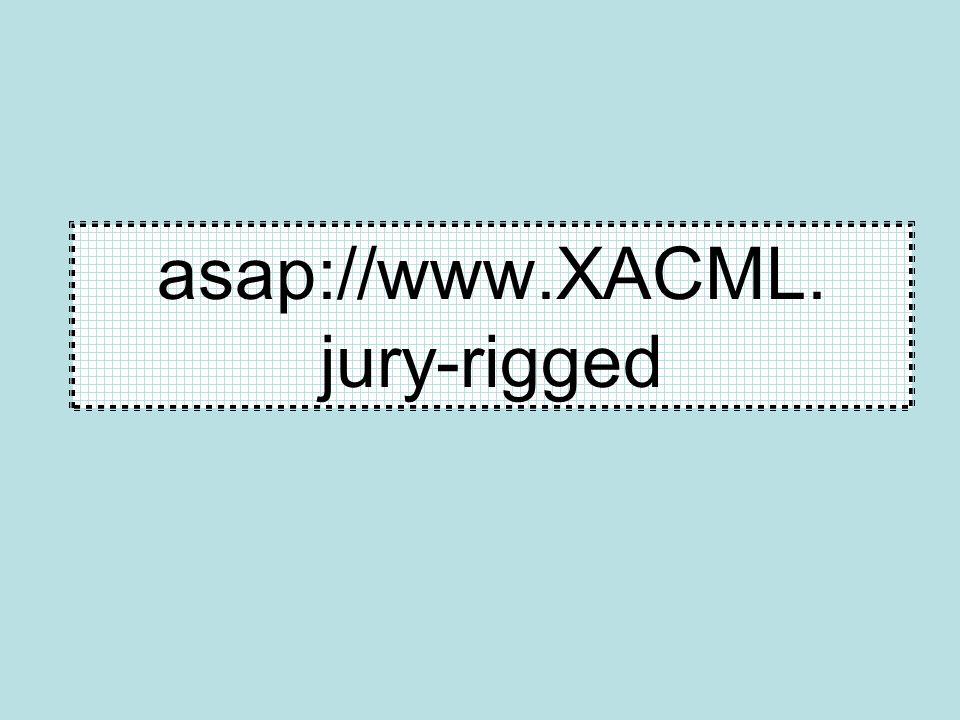 asap://www.XACML. jury-rigged