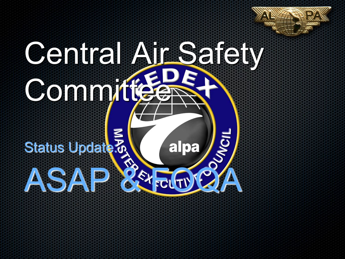 Central Air Safety Committee Status Update: ASAP & FOQA