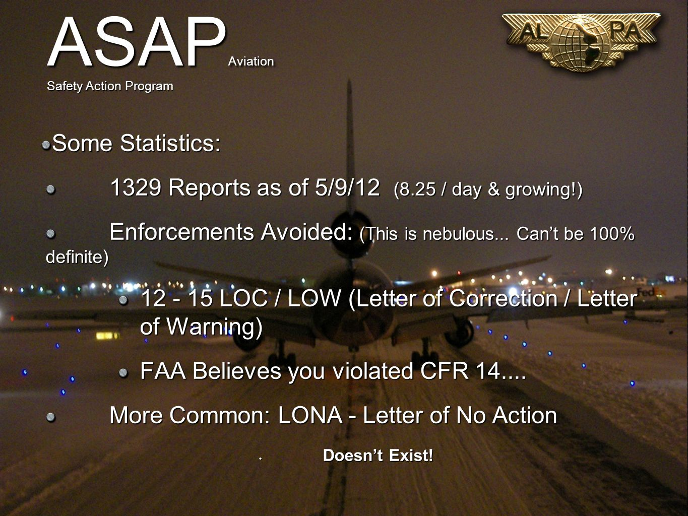 Some Statistics: 1329 Reports as of 5/9/12 (8.25 / day & growing!) Enforcements Avoided: (This is nebulous...